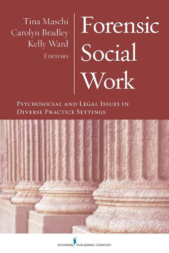 Forensic Social Work: Psychosocial and Legal Issues in Diverse Practice Settings (Hardback)