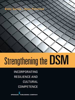 Strengthening the DSM: Incorporating Resilience and Cultural Competence (Paperback)