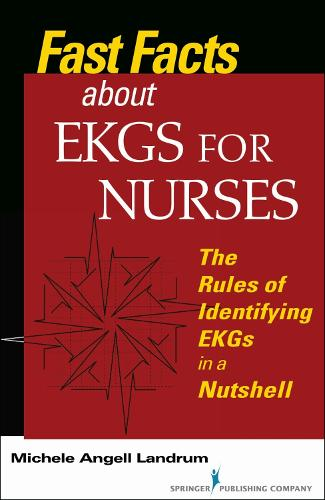 Fast Facts about EKGs for Nurses: The Rules of Identifying EKGs in a Nutshell (Paperback)