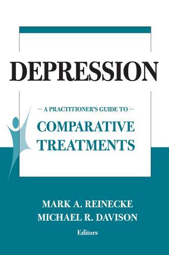 Comparative Treatments of Depression: A Practitioner's Guide to Comparative Treatments (Paperback)