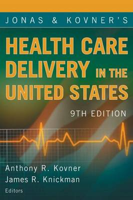 Jonas and Kovner's Health Care Delivery in the United States (Paperback)