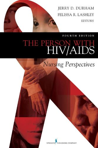 The Person with HIV/AIDS: Nursing Perspectives (Hardback)