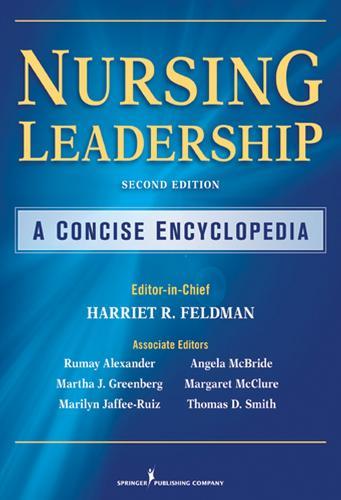 Nursing Leadership: A Concise Encyclopedia, Second Edition (Hardback)