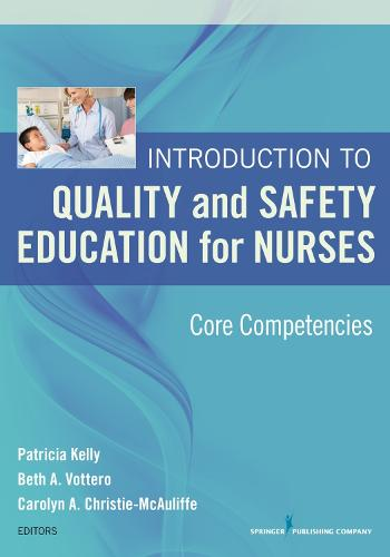 Introduction to Quality and Safety Education for Nurses: Core Competencies (Paperback)