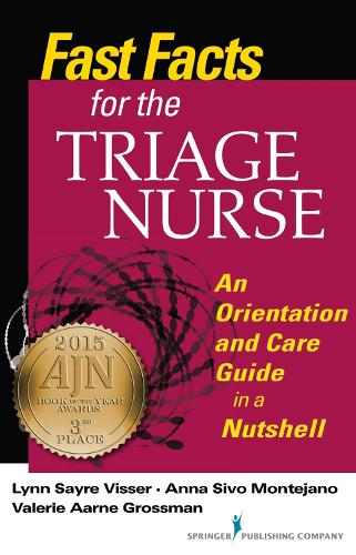 Fast Facts for the Triage Nurse: An Orientation and Care Guide in a Nutshell (Paperback)