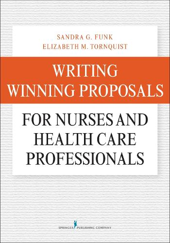 Writing Winning Proposals for Nurses and Health Care Professionals (Hardback)