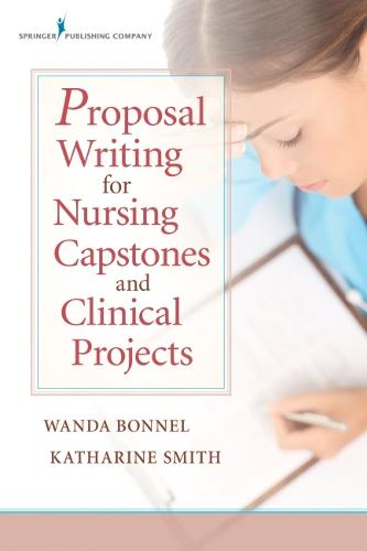 Proposal Writing for Nursing Capstones and Clinical Projects (Paperback)