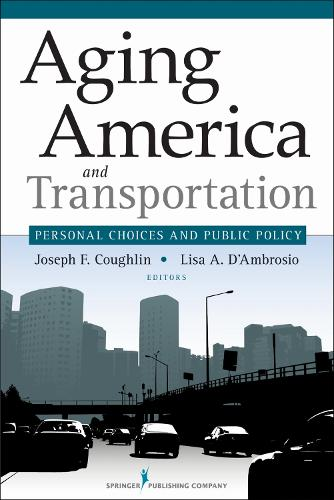 Aging America and Transportation: Personal Choices and Public Policy (Hardback)