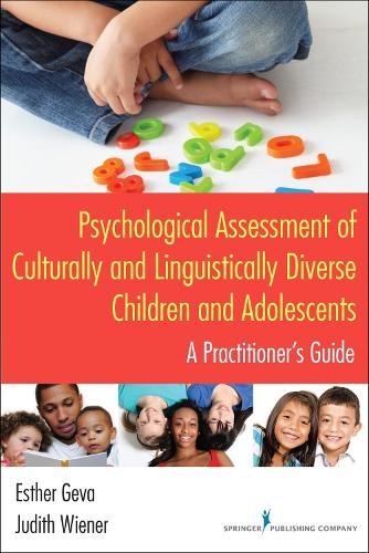 Psychological Assessment of Culturally and Linguistically Diverse Children and Adolescents: A Practitioner's Guide (Paperback)