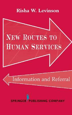 New Routes to Human Services: Information and Referral - Springer Series on Social Work (Hardback)