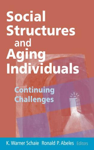 Social Structures and Aging Individuals: Continuing Challenges (Hardback)