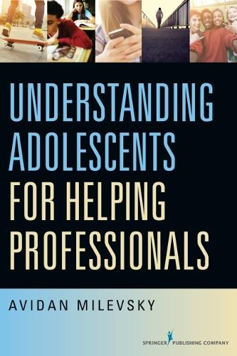Understanding Adolescents for Helping Professionals (Paperback)