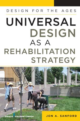 Universal Design as a Rehabilitation Strategy: Design for the Ages (Hardback)