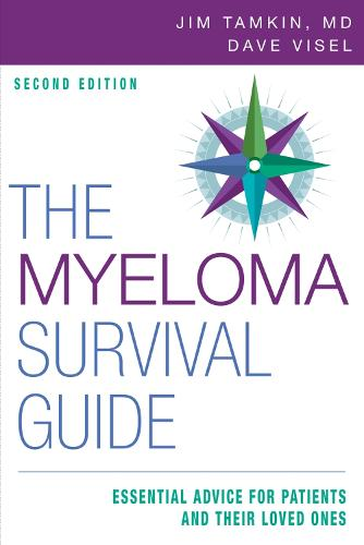 The Myeloma Survival Guide: Essential Advice for Patients and Their Loved Ones (Paperback)