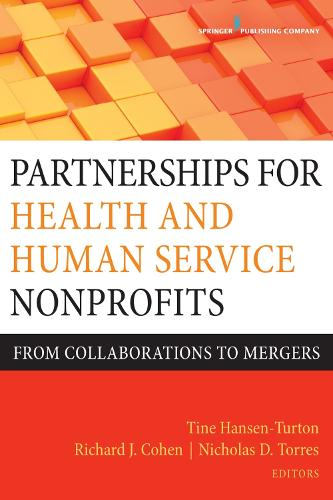 Partnerships for Health and Human Service Nonprofits: From Collaborations to Mergers (Paperback)