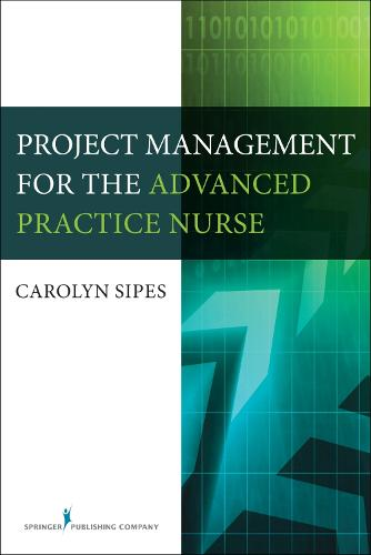 Project Management for the Advanced Practice Nurse (Paperback)