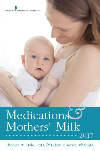 Medications & Mothers' Milk 2017 (Paperback)