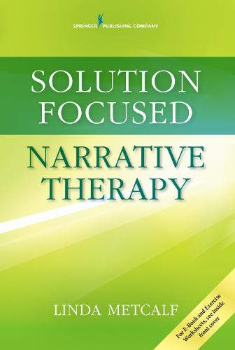 Solution Focused Narrative Therapy (Paperback)