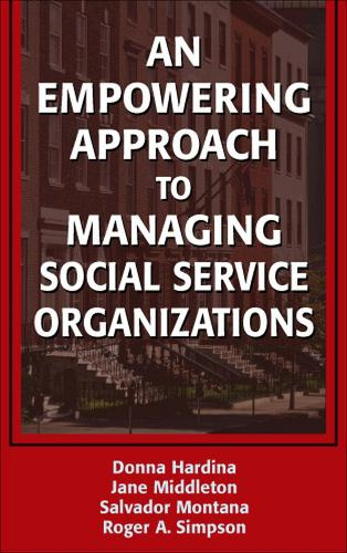 An Empowering Approach to Managing Social Service Organizations (Hardback)