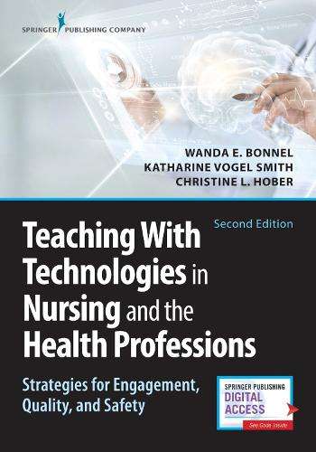 Teaching with Technologies in Nursing and the Health Professions: Strategies for Engagement, Quality, and Safety (Paperback)
