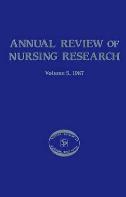 Annual Review of Nursing Research, 1987 (Paperback)