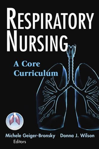 Respiratory Nursing: A Core Curriculum (Hardback)