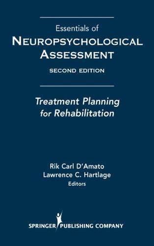 Essentials of Neuropsychological Assessment: Treatment Planning for Rehabilitation (Hardback)