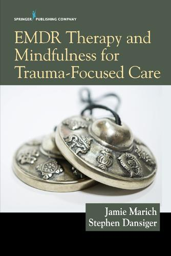EMDR Therapy and Mindfulness for Trauma-Focused Care (Paperback)