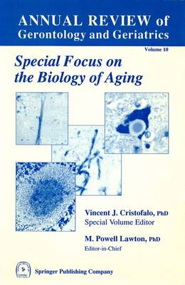 Annual Review Of Gerontology And Geriatrics, Volume 10, 1990: Biology of Aging (Hardback)