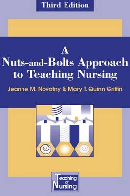 A Nuts and Bolts Approach to Teaching Nursing (Paperback)