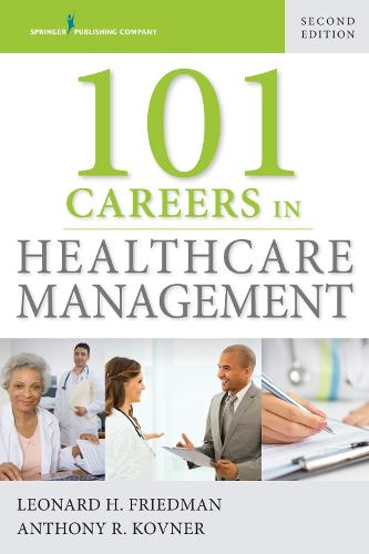 101 Careers in Healthcare Management (Paperback)