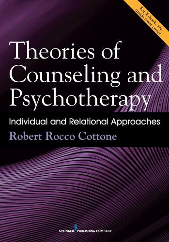 Theories of Counseling and Psychotherapy: Individual and Relational Approaches (Paperback)