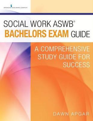 Social Work Aswb Bachelors Exam Guide: A Comprehensive Study Guide for Success (Paperback)