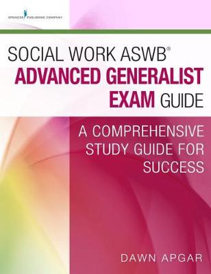 Social Work ASWB (R) Advanced Generalist Exam Guide: A Comprehensive Study Guide for Success (Paperback)