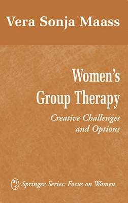 Women's Group Therapy: Creative Challenges and Options (Hardback)