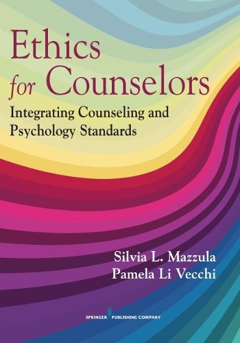 Ethics for Counselors: Integrating Counseling and Psychology Standards (Paperback)