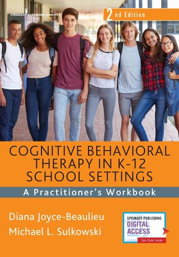Cognitive Behavioral Therapy in K-12 School Settings: A Practitioner's Workbook (Paperback)
