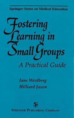 Fostering Learning in Small Groups: A Practical Guide (Paperback)