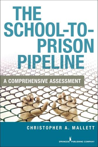 The School-To-Prison Pipeline: Reforming School Discipline and the Juvenile Justice System (Hardback)