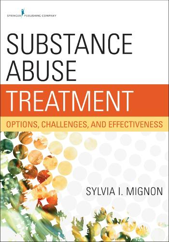 Substance Abuse Treatment: Options, Challenges, and Effectiveness (Paperback)