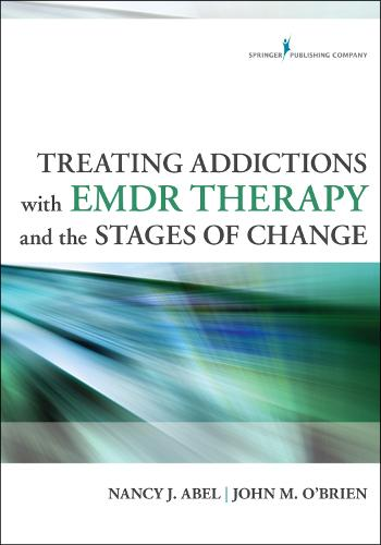 Treating Addictions with EMDR Therapy and the Stages of Change (Paperback)