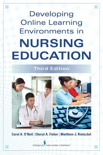 Developing Online Learning Environments in Nursing Education (Paperback)