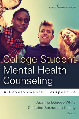 College Student Mental Health Counseling: A Developmental Perspective (Paperback)