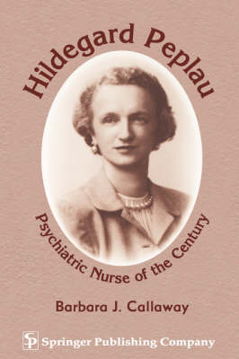 Hildegard Peplau: Psychiatric Nurse of the Century (Paperback)