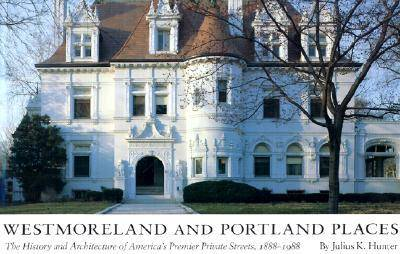Westmoreland and Portland Places: The History and Architecture of America's Premier Private Streets 1888-1988 (Hardback)