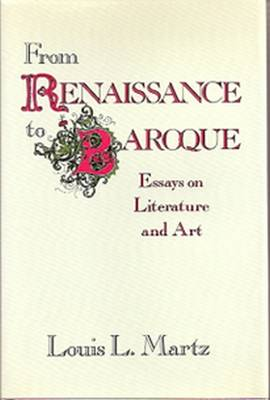 From Renaissance to Baroque: Essays on Literature and Art (Hardback)