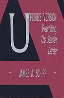 """Updike's Version: Rewriting """"""""The Scarlet Letter (Hardback)"""