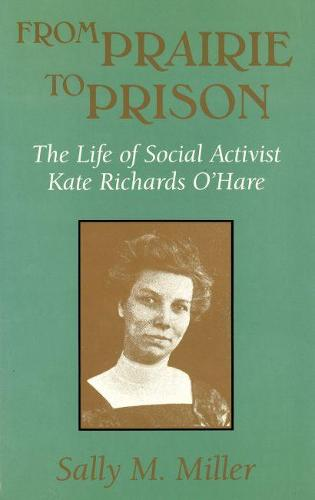 From Prairie to Prison: Life of Social Activist Kate Richards O'Hare - Missouri Biography (Hardback)