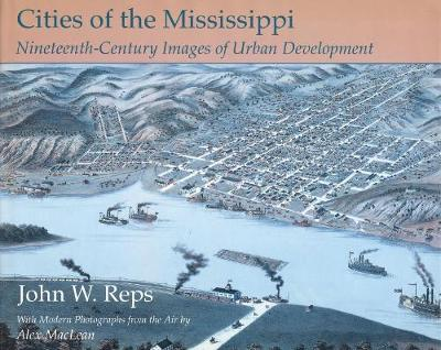 Cities of the Mississippi: 19th Century Images of Urban Development (Hardback)