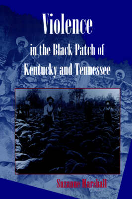 Violence in the Black Patch of Kentucky and Tennessee (Hardback)